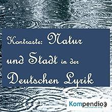 Kontraste: Natur und Stadt Hörbuch von Heinrich Heine, Theodor Storm Gesprochen von: Matthias Ubert