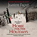 Home for the Holidays: A Night Huntress Novella: Night Huntress, Book 6.5 Audiobook by Jeaniene Frost Narrated by Tavia Gilbert