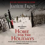 Home for the Holidays: A Night Huntress Novella: Night Huntress, Book 6.5 (       UNABRIDGED) by Jeaniene Frost Narrated by Tavia Gilbert