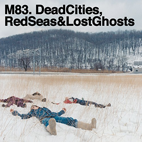 M83 - Dead Cities, Red Seas & Lost Ghosts - Zortam Music