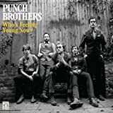 Punch Brothers Who's Feeling Young Now [VINYL]