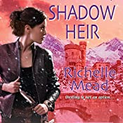 Shadow Heir: Dark Swan, Book 4 | Richelle Mead