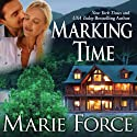 Marking Time: Treading Water Series, Book 2 Audiobook by Marie Force Narrated by Holly Fielding