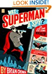 Was Superman a Spy?: And Other Comic...