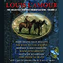 The Collected Bowdrie Dramatizations: Volume 2 (Dramatized) Performance by Louis L'Amour Narrated by  uncredited
