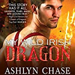 My Wild Irish Dragon | Ashlyn Chase