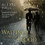 Waiting for the Flood | Alexis Hall