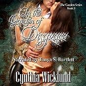 In the Garden of Disgrace: The Garden Series, Book 3 | Cynthia Wicklund