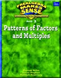 PRE-ALGEBRA MAKE SENSE, BOOK 3, PATTERNS OF FACTORS AN MULTIPLES, STUDENT EDITION (Prealgebra Makes Sense Series, Book 3)