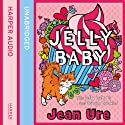 Jelly Baby Audiobook by Jean Ure Narrated by Jilly Bond