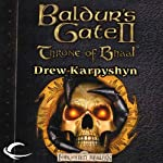 Baldur's Gate II: Throne of Bhaal (       UNABRIDGED) by Drew Karpyshyn Narrated by Fleet Cooper