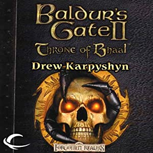 Baldur's Gate II: Throne of Bhaal | [Drew Karpyshyn]