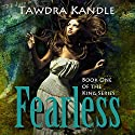 Fearless: The King Series, Book One (       UNABRIDGED) by Tawdra Kandle Narrated by Julia Thomas