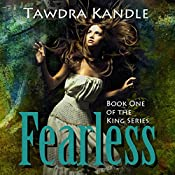 Fearless: The King Series, Book One | [Tawdra Kandle]