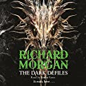 The Dark Defiles (       UNABRIDGED) by Richard Morgan Narrated by Simon Vance