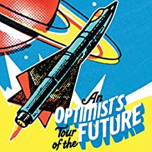 An Optimist's Tour of the Future Audiobook by Mark Stevenson Narrated by Mark Stevenson