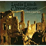 Lydia Lunch/Cypress Grove