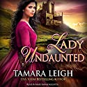 Lady Undaunted Audiobook by Tamara Leigh Narrated by Mary Sarah Agliotta
