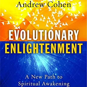 Evolutionary Enlightenment: A New Path to Spiritual Awakening | [Andrew Cohen]