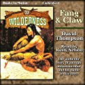 Fang and Claw: Wilderness, 33 (       UNABRIDGED) by David Thompson Narrated by Rusty Nelson