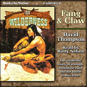 Fang and Claw: Wilderness, 33 | [David Thompson]