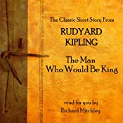 Rudyard Kipling: The Man Who Would Be King | [Rudyard Kipling]