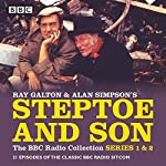 Steptoe & Son: The BBC Radio Collection: Series 1 & 2: 21 episodes of the classic BBC radio sitcom | Ray Galton,Alan Simpson