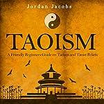 Taoism: A Friendly Beginners' Guide on Taoism and Taoist Beliefs | Jordan Jacobs