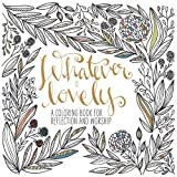 img - for Whatever Is Lovely: A Coloring Book for Reflection and Worship book / textbook / text book