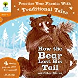 Oxford Reading Tree: Level 6: Traditional Tales Phonics How the Bear Lost His Tail and Other Stories (Oxford Reading Tree Trad/Tales)