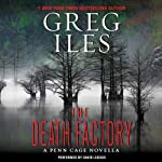 The Death Factory: Penn Cage, Book 3.5 | Greg Iles