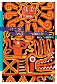 La cité des filles-choisies par Elise Fontenaille
