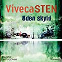 Uden skyld [Without Guilt] Audiobook by Viveca Sten Narrated by Lars Thiesgaard
