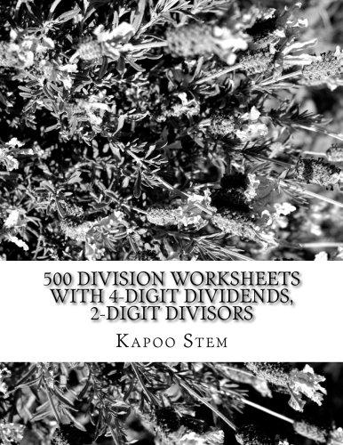 500 Division Worksheets with 4-Digit Dividends, 2-Digit Divisors: Math Practice Workbook: Volume 8 (500 Days Math Division Series)