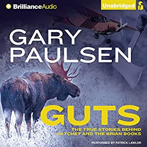 Guts: The True Stories Behind Hatchet and the Brian Books | [Gary Paulsen]