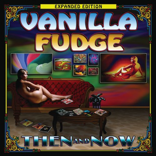 VANILLA FUDGE - Then And Now: Expanded Edition [2 CD] - Zortam Music