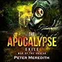 The Apocalypse Exile: The War of the Undead, Novel 6 Audiobook by Peter Meredith Narrated by Basil Sands