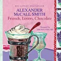 Friends, Lovers, Chocolate Hörbuch von Alexander McCall Smith Gesprochen von: Davina Porter