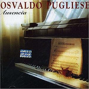 Osvaldo Pugliese - Ausencia