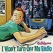 「I Won't Turn Off My Radio」