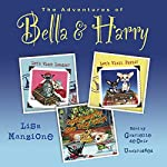 The Adventures of Bella & Harry, Vol. One: Let's Visit London!, Let's Visit Paris!, and Christmas in New York City!: The Adventures of Bella & Harry | Lisa Manzione