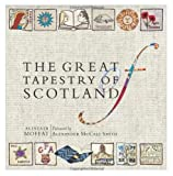 Alistair Moffat The Great Tapestry of Scotland