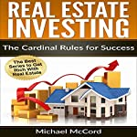 Real Estate Investing: The Cardinal Rules for Success | Michael McCord