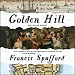 Golden Hill: A Novel of Old New York | Francis Spufford