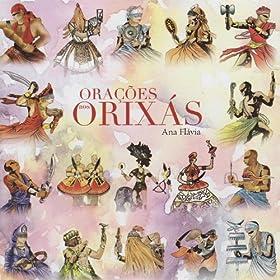 Amazon.com: Orações aos Orixás - Candomble prayers to the Orishas: Ana Flávia: MP3 Downloads