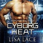 Cyborg Heat: Burning Metal, Book 1 | Lisa Lace