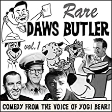 Rare Daws Butler: Comedy from the Voice of Yogi Bear!  by Daws Butler Narrated by Daws Butler, Stan Freberg, Shep Menken, Herschel Bernardi, Carol Hemmingway