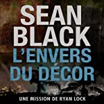 L'envers du decor: Une mission de Ryan Lock [Behind the Scenes: A Ryan Lock Mission] | Sean Black