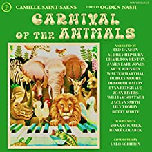 Carnival of the Animals Performance Auteur(s) : Camille Saint-Saens, Ogden Nash Narrateur(s) : Ted Danson, Audrey Hepburn, Charlton Heston, James Earl Jones, Joan Rivers, William Shatner, Lily Tomlin, Betty White