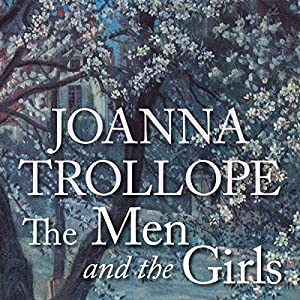 The Men and the Girls | [Joanna Trollope]